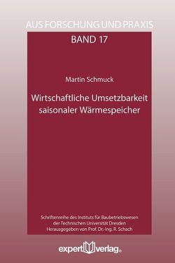 Wirtschaftliche Umsetzbarkeit saisonaler Wärmespeicher von Schmuck,  Martin
