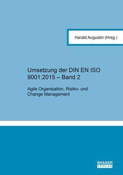 Umsetzung der DIN EN ISO 9001:2015 – Band 2 von Augustin,  Harald