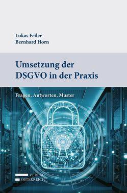 Umsetzung der DSGVO in der Praxis von Feiler,  Lukas, Horn,  Bernhard