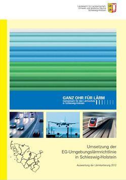Umsetzung der EG-Umgebungslärmrichtlinie in Schleswig- Holstein