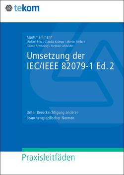 Umsetzung der IEC/IEEE 82079-1 Ed. 2 von Fritz,  Michael, Klumpp,  Claudia, Kurz,  Alexander, Rieder,  Martin, Schmeling,  Roland, Schneider,  Stefan, Tillmann,  Martin