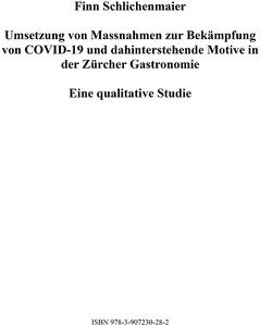 Umsetzung von Massnahmen zur Bekämpfung von COVID-19 und dahinterstehende Motive in der Zürcher Gastronomie von Estermann,  Josef, Schlichenmaier,  Finn