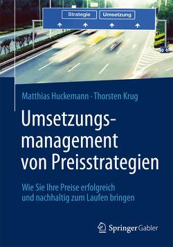 Umsetzungsmanagement von Preisstrategien von Huckemann,  Matthias, Krug,  Thorsten