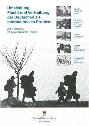 Umsiedlung, Flucht und Vertreibung der Deutschen als internationales Problem von Beer,  Mathias, Eichenberger,  Carsten