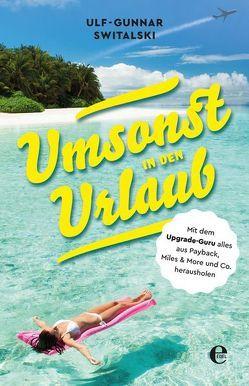 Umsonst in den Urlaub von Switalski,  Ulf-Gunnar