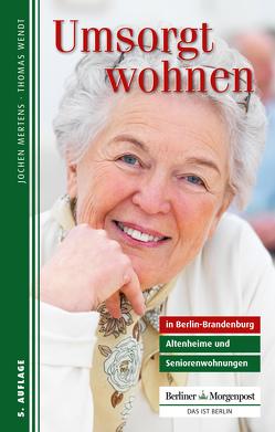 Umsorgt wohnen in Berlin-Brandenburg von Mertens,  Jochen, Wendt,  Thomas