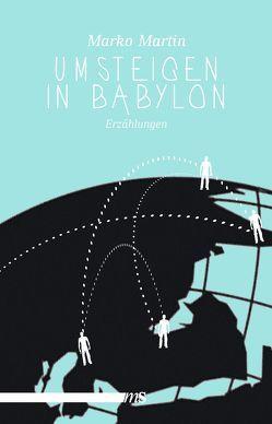 Umsteigen in Babylon von Martin,  Marko