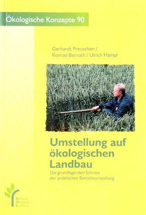 Umstellung auf ökologischen Landbau von Bernath,  Konrad, Hampl,  Ulrich, Preuschen,  Gerhardt
