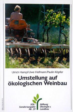 Umstellung auf ökologischen Weinbau von Hampl,  Ulrich, Hofmann,  Uwe, Köpfer,  Paulin