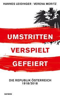 Umstritten, verspielt, gefeiert von Leidinger,  Hannes, Moritz,  Verena