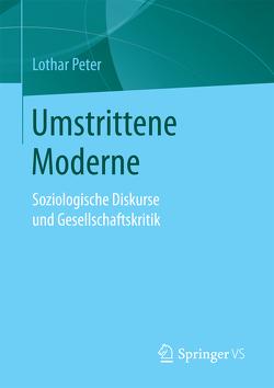 Umstrittene Moderne von Peter,  Lothar