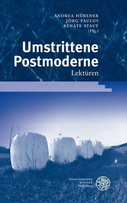 Umstrittene Postmoderne von Hübener,  Andrea, Paulus,  Jörg, Stauf,  Renate