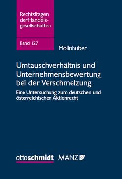 Umtauschverhältnis und Unternehmensbewertung bei der Verschmelzung von Mollnhuber,  Thomas