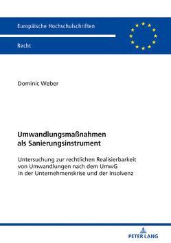 Umwandlungsmaßnahmen als Sanierungsinstrument von Weber,  Dominic