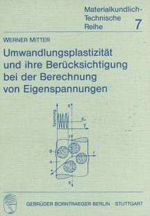 Umwandlungsplastizität und ihre Berücksichtigung bei der Berechnung von Eigenspannungen von Mitter,  Werner