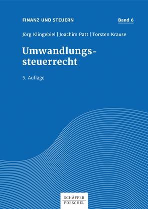 Umwandlungssteuerrecht von Klingebiel,  Jörg, Krause,  Torsten, Patt,  Joachim, Rasche,  Ralf