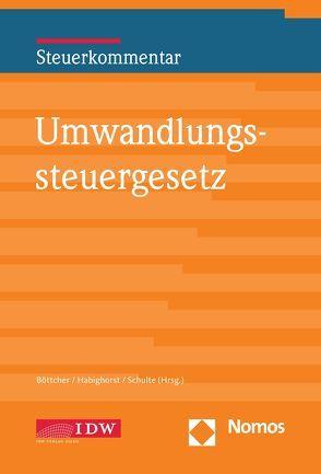 Umwandlungssteuerrecht von Böttcher, Habighorst, Schulte