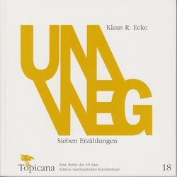 Umweg von Behringer,  Klaus, Dewerth,  Werner, Ecke,  Klaus R., Haring,  Anne, Saarländisches Künstlerhaus Saarbrücken e.V.