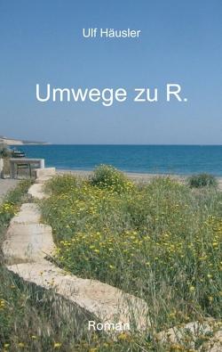 Umwege zu R. von Häusler,  Ulf