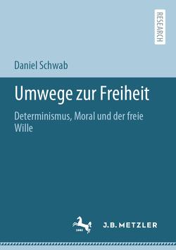 Umwege zur Freiheit von Schwab,  Daniel