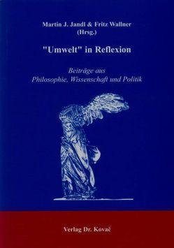 """""""Umwelt"""" in Reflexion von Jandl,  Martin J., Wallner,  Fritz G"""