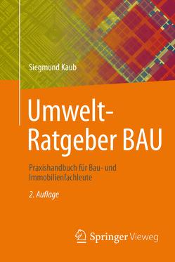 Umwelt-Ratgeber BAU von Kaub,  Siegmund
