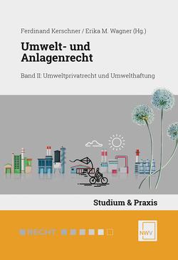 Umwelt- und Anlagenrecht von Kerschner,  Ferdinand, Wagner,  Erika M