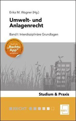 Umwelt- und Anlagenrecht von Wagner,  Erika M
