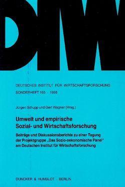 Umwelt und empirische Sozial- und Wirtschaftsforschung. von Schupp,  Jürgen, Wagner,  Gert