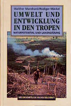 Umwelt und Entwicklung in den Tropen von Mäckel,  Rüdiger, Manshard,  Walther