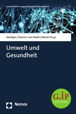 Umwelt und Gesundheit von Gassner,  Ulrich M., Manzei,  Alexandra, Soentgen,  Jens, von Hayek,  Julia