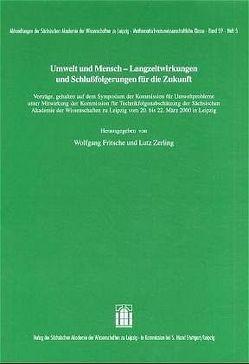 Umwelt und Mensch – Langzeitwirkungen und Schlußfolgerungen für die Zukunft von Fritsche,  Wolfgang, Zerling,  Lutz