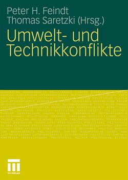 Umwelt- und Technikkonflikte von Feindt,  Peter H, Saretzki,  Thomas