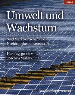 Umwelt und Wachstum von Frankfurter Allgemeine Archiv, Müller-Jung,  Joachim, Trötscher,  Hans Peter