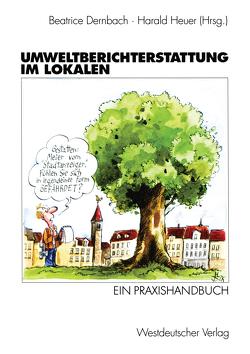 Umweltberichterstattung im Lokalen von Dernbach,  Beatrice, Heuer,  Harald