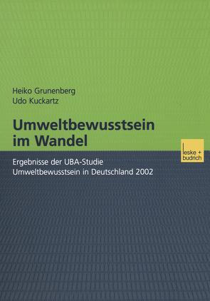 Umweltbewusstsein im Wandel von Grunenberg,  Heiko, Kuckartz,  Udo
