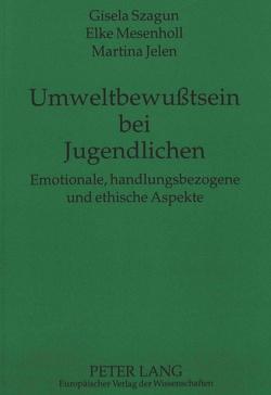 Umweltbewußtsein bei Jugendlichen von Jelen,  Martina, Mesenholl,  Elke, Szagun,  Gisela