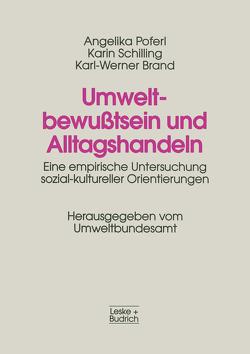 Umweltbewußtsein und Alltagshandeln von Brand,  Karl-Werner, Poferl,  Angelika, Schilling,  Karin
