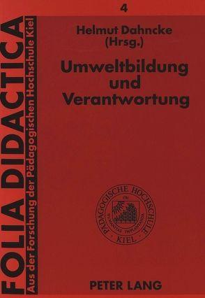 Umweltbildung und Verantwortung von Dahncke,  Helmut