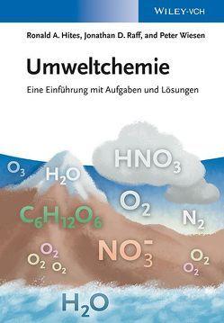Umweltchemie von Hites,  Ronald A., Raff,  Jonathan D., Wiesen,  Peter