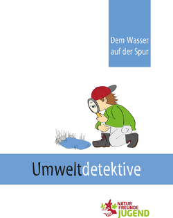 Umweltdetektiv von Naturfreundejugend Deutschlands, Niebert,  Kai