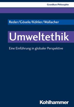Umweltethik von Gösele,  Andreas, Köhler,  Lukas, Reder,  Michael, Wallacher,  Johannes