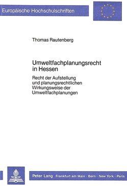 Umweltfachplanungsrecht in Hessen von Rautenberg,  Thomas