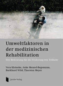 Umweltfaktoren in der medizinischen Rehabilitation von ;eyer,  Thorsten, Kleineke,  Vera, Menzel-Begemann,  Anke, Wild,  Burkhard