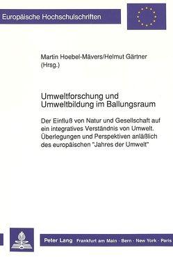Umweltforschung und Umweltbildung im Ballungsraum von Gaertner,  Helmut, Hoebel-Mävers,  Martin