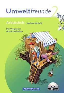 Umweltfreunde – Sachsen-Anhalt – Ausgabe 2009 / 2. Schuljahr – Arbeitsheft mit Wegweiser Arbeitstechniken und CD-ROM von Jäger,  Kathrin, Koch,  Inge, Köster,  Hilde, Leimbach,  Rolf, Schenk,  Gerhild