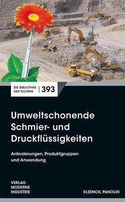 Umweltfreundliche Schmier- und Druckflüssigkeiten von Kirstic,  Milorad, Lämmle,  Patrick