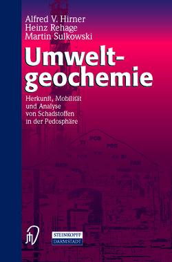 Umweltgeochemie von Hirner,  A.V., Rehage,  H., Sulkowski,  M.