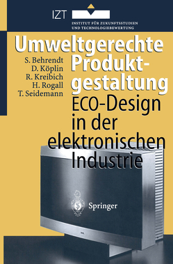 Umweltgerechte Produktgestaltung von Behrendt,  Siegfried, Köplin,  David, Kreibich,  Rolf, Rogall,  Holger, Seidemann,  Thomas