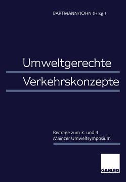 Umweltgerechte Verkehrskonzepte von Bartmann,  Hermann, John,  Klaus-Dieter